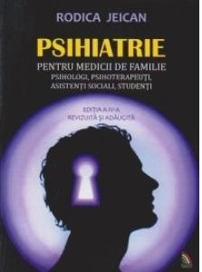 PSIHIATRIE pentru medicii de familie, psihologi, psihoterapeuti, asistenti sociali, studenti
