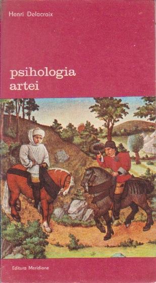 Psihologia Artei, (Eseu Asupra Activitatii Artistice)