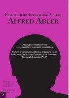 Psihologia individuala a lui Alfred Adler. O selectie a scrierilor sale prezentata intr-o maniera sistematica