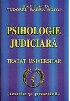 Psihologie judiciara. Tratat universitar  - teorie si practica
