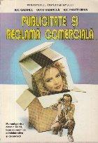 Publicitate si Reclama Comerciala. Manual pentru clasele XI-XII, licee economice, administrative si de servicii
