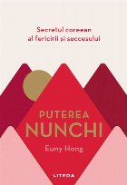 Puterea Nunchi. Secretul coreean al fericirii și succesului