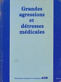 Reanimation, Tome 3 - Grandes agressions et detresses medicales
