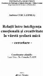 Relaţii între inteligenţa emoţională şi creativitate la vârstă şcolară mică : (cercetare)