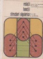Relatii, functii, structuri algebrice - Exercitii si probleme