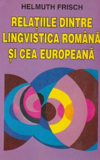 Relatiile dintre lingvistica romana si cea europeana