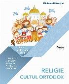 Religie - cultul ortodox : manual pentru clasa a III-a
