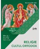 Religie - cultul ortodox : manual pentru clasa a IV-a