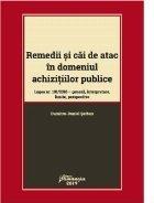 Remedii si cai de atac in domeniul achizitiilor publice. Legea nr. 101/2016 - geneza, interpretare, limite, perspective