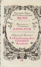 Rene. Adolphe. La Confession D\'un Enfant Du Siecle