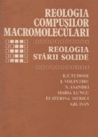 Reologia compusilor macromoleculari Reologia starii
