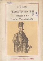 Revolutia din 1821 Condusa de Tudor Vladimirescu