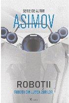 Roboții IV. Roboții din Lumea Zorilor