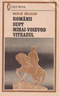 Romanii supt Mihai-Voievod Viteazul - Pagini alese