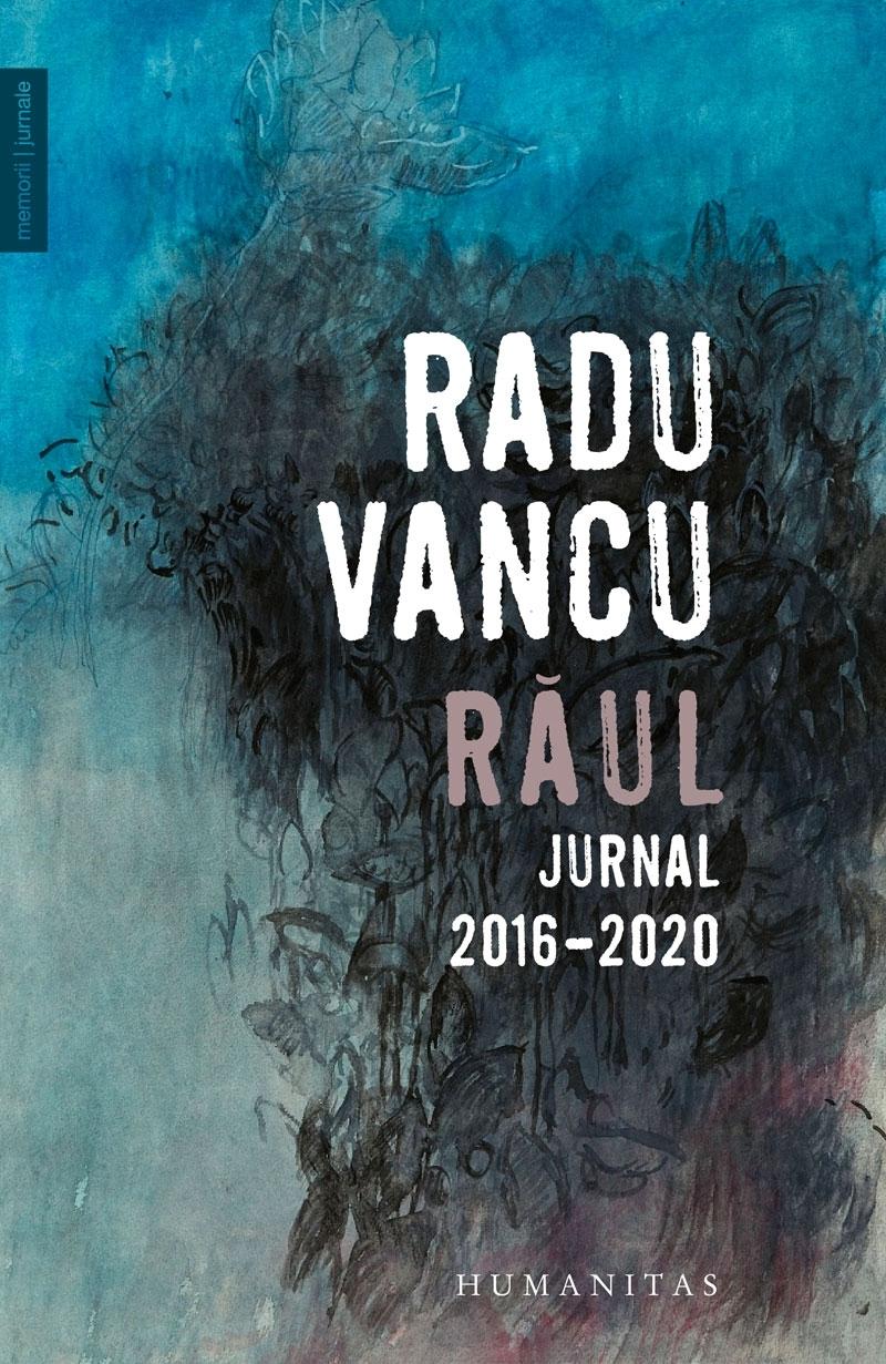 Răul.Jurnal, 2016–2020