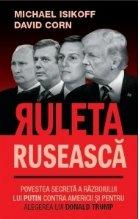 Ruleta ruseasca. Povestea unui scandal politic fara precedent