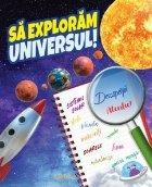 Să explorăm universul