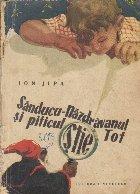 Sanducu-Nazdravanul si piticul Stie Tot