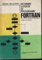 Scheme logice si programe FORTRAN - Culegere de probleme