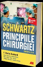 Schwartz. Principiile chirurgiei. Editia a X-a