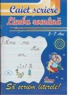 Sa scriem literele! Caiet de scriere pentru limba romana 5-7 ani