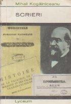 Scrieri - Literare. Istorice. Politice (Mihail Kogalniceanu)