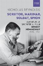 Scriitor, marinar, soldat, spion.Aventurile secrete ale lui Ernest Hemingway, 1935–1961