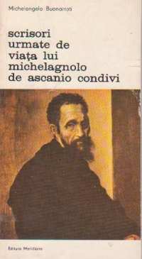 Scrisori urmate de Viata lui Michelagnolo de Ascanio Condivi, Volumul al II-lea