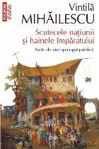 Scutecele națiunii și hainele împăratului. Note de antropologie publică (ediţia a II-a adăugită, de buzunar)