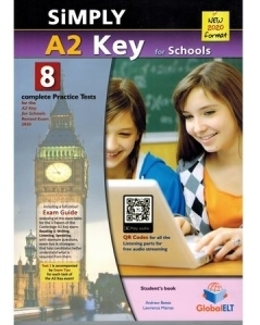 Simply A2 Key for Schools. 8 Practice Tests for the Revised Exam from 2020