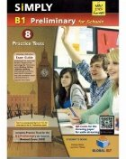 Simply B1 Preliminary for School. 8 Practice Tests for the Revised Exam from 2020