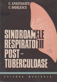 Sindroamele respiratorii post - tuberculoase