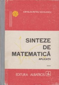 Sinteze de matematica. Aplicatii (***)