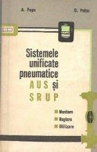 Sistemele unificate pneumatice AUS si SRUP. Montare. Reglare. Utilizare