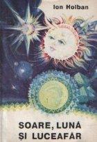 Soare, luna si luceafar - Eseuri astrofizice