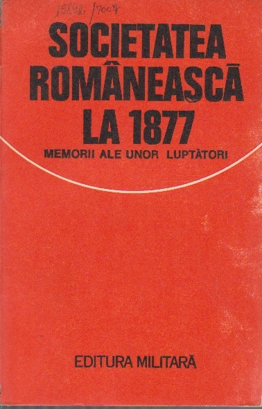 Societatea romaneasca la 1877 - memorii ale unor luptatori