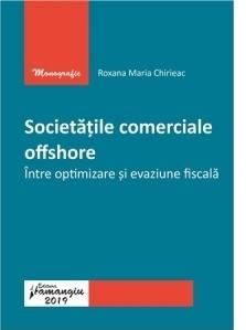 Societatile comerciale offshore. Intre optimizare si evaziune fiscala