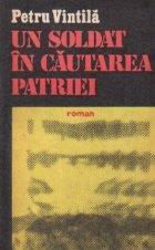 Un soldat in cautarea patriei - roman -