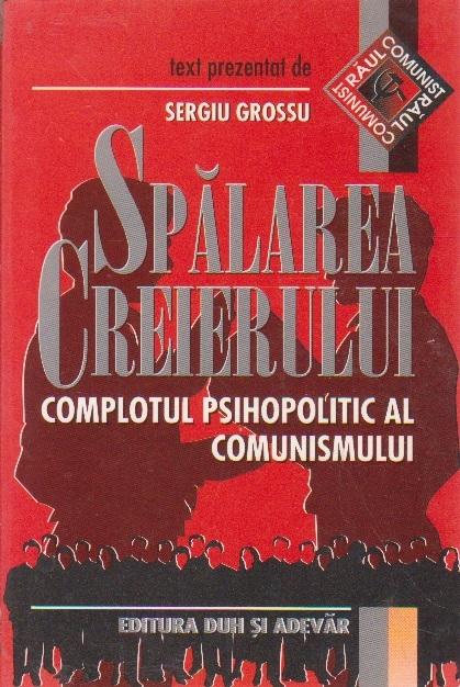Spalarea Creierului, Complotul Psihopolitic al Comunismului