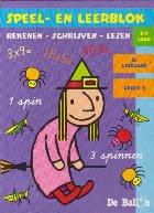 Speel - En Leerblok. Rekenen - Schrijven - Lezen 8-9 Jaar