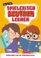 Spielerisch Deutsch lernen : Arbeitsheft für die Vorschulklasse