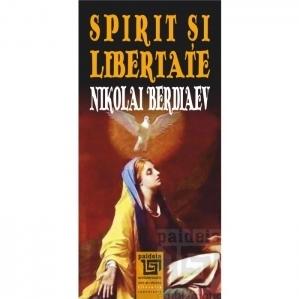 Spirit si libertate. Incercare de filosofie crestina