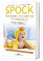 Dr. Spock. Îngrijirea sugarului şi a copilului