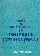 Spre o noua ordine in comertul international