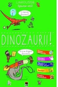 Spune-mi! - Dinozaurii!