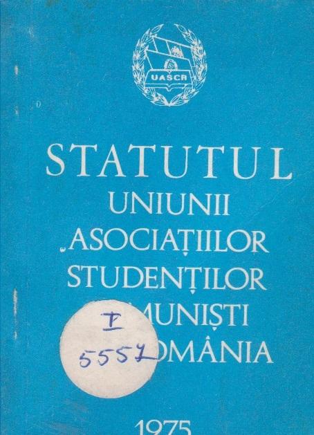 Statutul Uniunii Asociatiilor Studentilor Comunisti din Romania