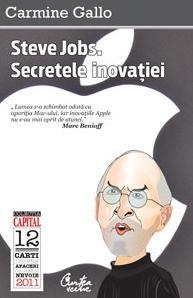 Steve Jobs. Secretele inovatiei. Principii radicale pentru un succes rasunator (Colectia Capital)