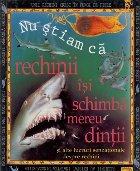 Nu stiam ca – rechinii isi schimba mereu dintii