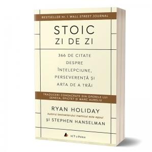 Stoic zi de zi: 366 de citate despre intelepciune, perseverenta si arta de a trai