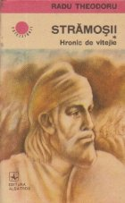 Stramosii, Volumul I - Hronic de vitejie
